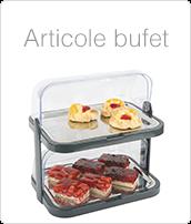 Articole Bufet, Accesorii Bufet, Produse Bufet, Profesionale HoReCa