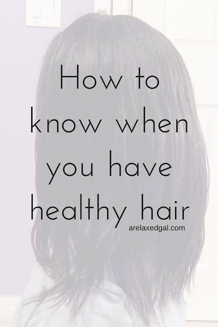 Five signs that let you know whether your relaxed or natural hair is healthy. | arelaxedgal.com