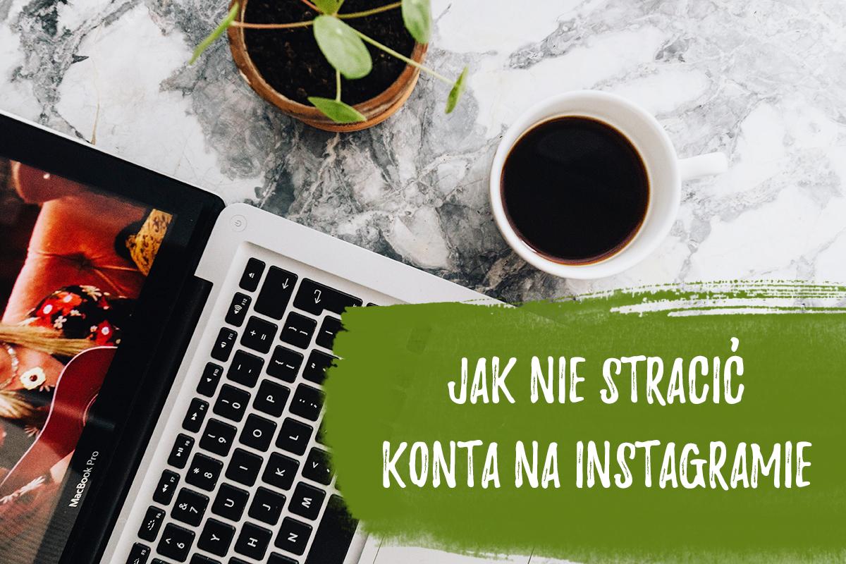 01ae56605b4c9e Jak nie stracić konta na Instagramie - Made by Gigi