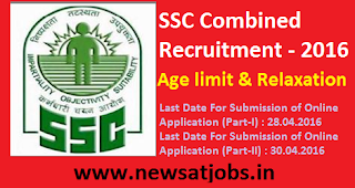 ssc+combind+recruitment+2016+age+limit+and+relaxation