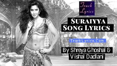 suraiyya-lyrics-katrina-aamir-khan-thugs-of-hindostan-new-song