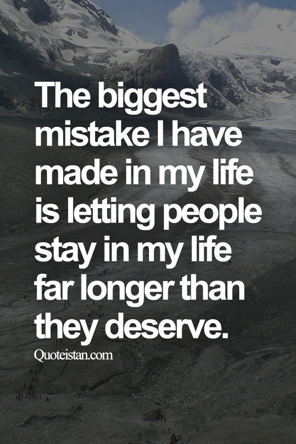 The Biggest #mistake I Have Made In My #life Is Letting