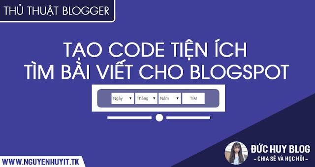 Tạo Code Tiện Ích Tìm Bài Viết Cho Blogspot