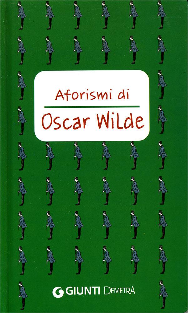 Lo scaffale dei libri AFORISMI DI OSCAR WILDE