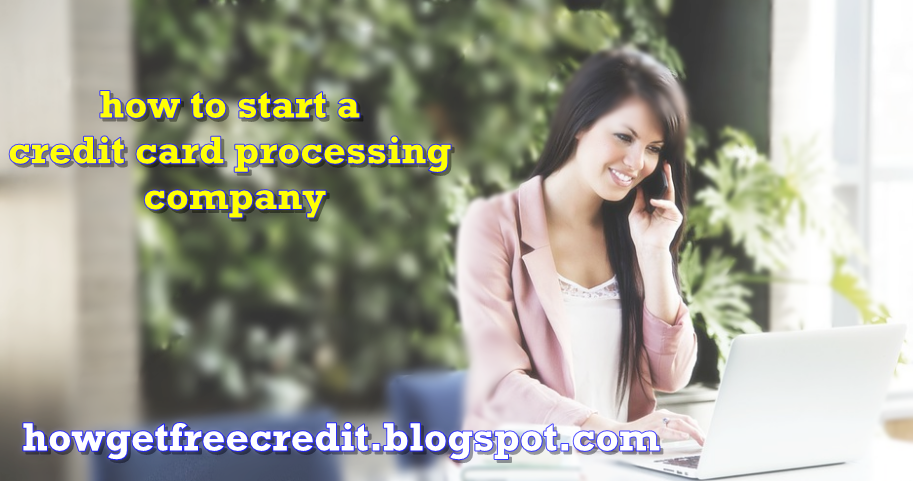 how to become a credit card processing company