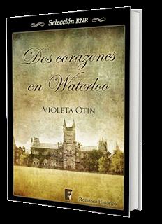 Dos corazones en Waterloo ~ Violeta Otín