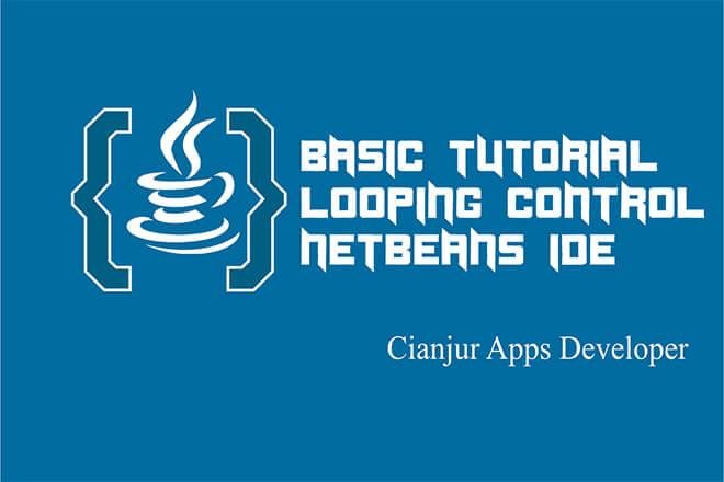 Panduan dasar pengunaan looping (while, do-while, for loops) pada java netbeans, struktur kontrol, boolean, true, false, statement, expression, java programming, netbenas IDE. Dari WILDAN TECHNO ART.