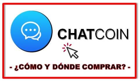 Comprar Criptomoneda ChatCoin (CHAT) Cómo y Dónde Tutorial Actualizado y Completo