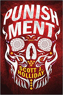 Book Review and GIVEAWAY: Punishment, by Scott J. Holliday