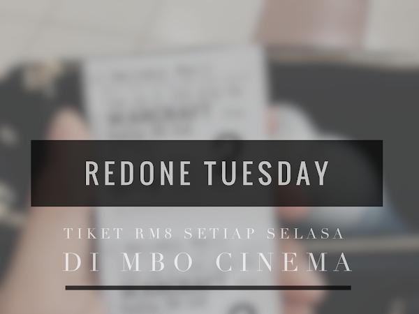 Harga tiket cuma RM8 bagi pengguna Redone di MBO Cinema setiap hari selasa!