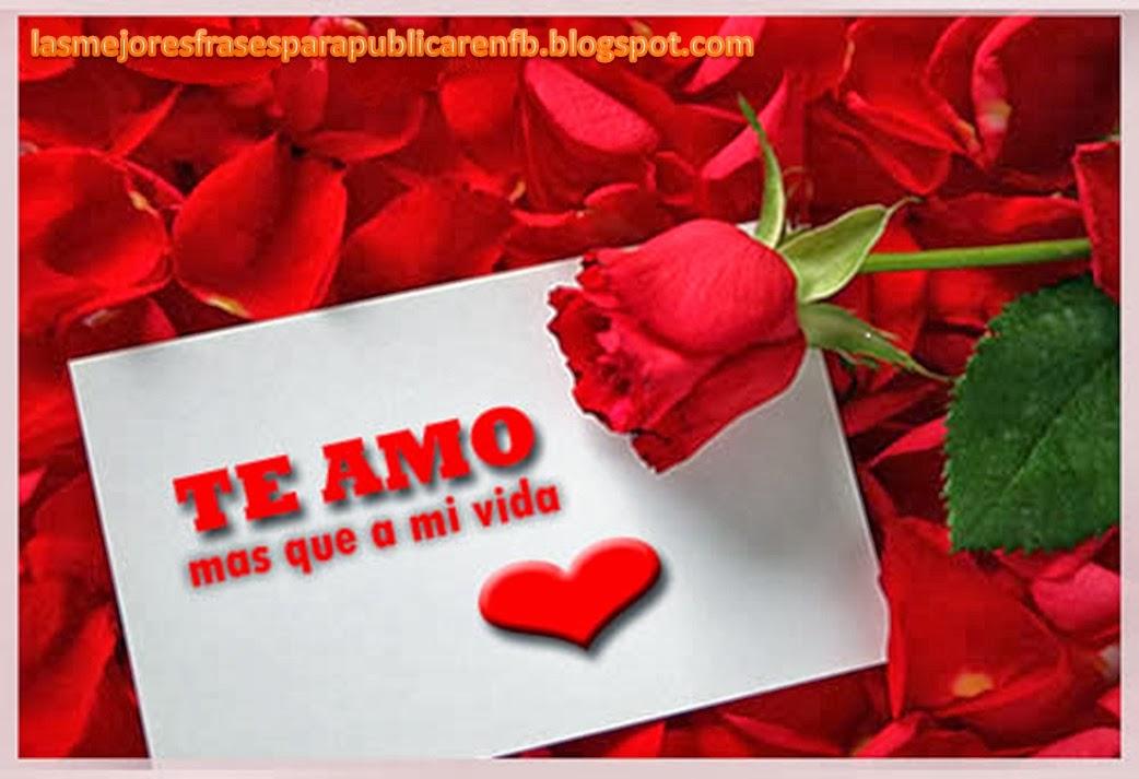 Las Mejores Frases Para Publicar En Fb Frases De Amor Te Amo Mas