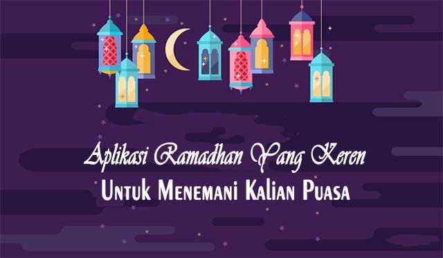 Aplikasi Ramadhan Keren Untuk Menemani Puasa Kalian