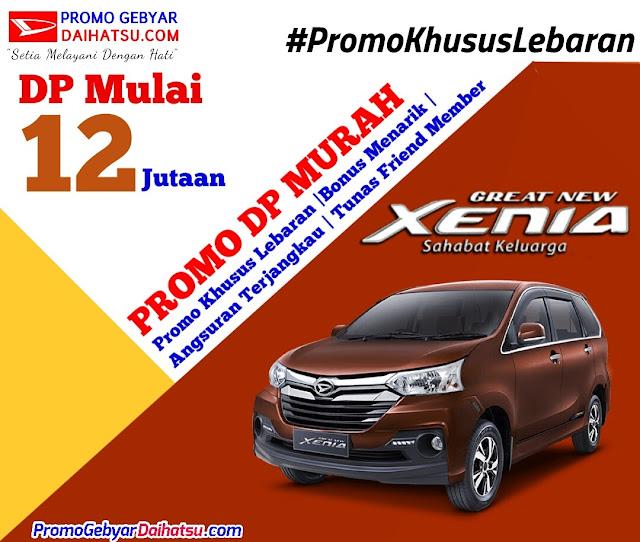 Promo Daihatsu Xenia Dp Murah Bulan Juni Spesial Lebaran 2017