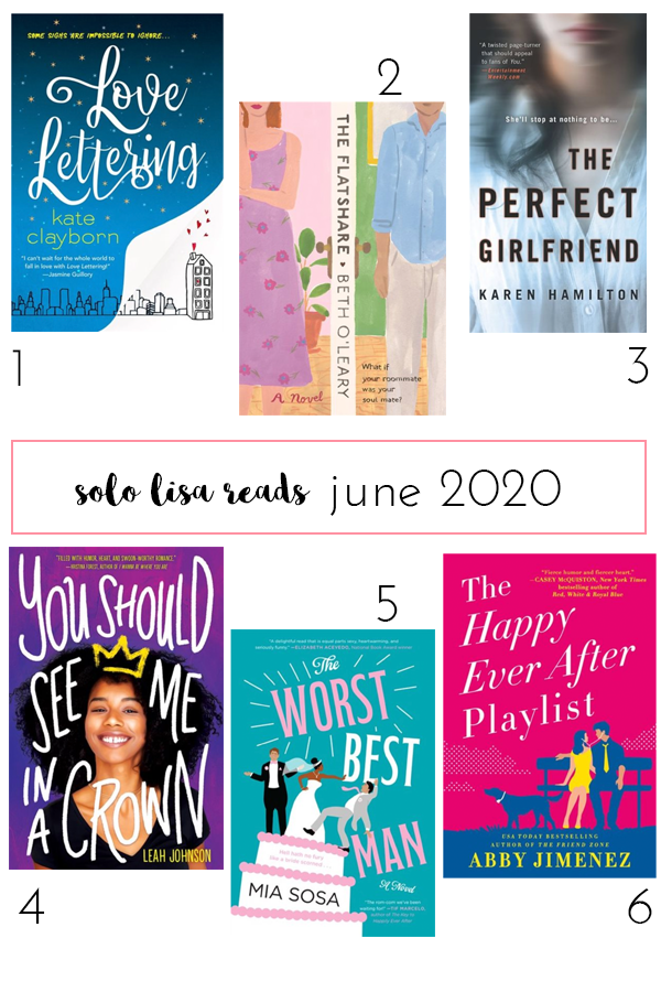 Round-up of YA, romance, and thriller book recommendations featuring Love Lettering by Kate Clayborn, The Flatshare by Beth O'Leary, The Perfect Girlfriend by Karen Hamilton, You Should See Me In A Crown by Leah Johnson, The Worst Best Man by Mia Sosa, and The Happy Every After Playlist by Abby Jimenez