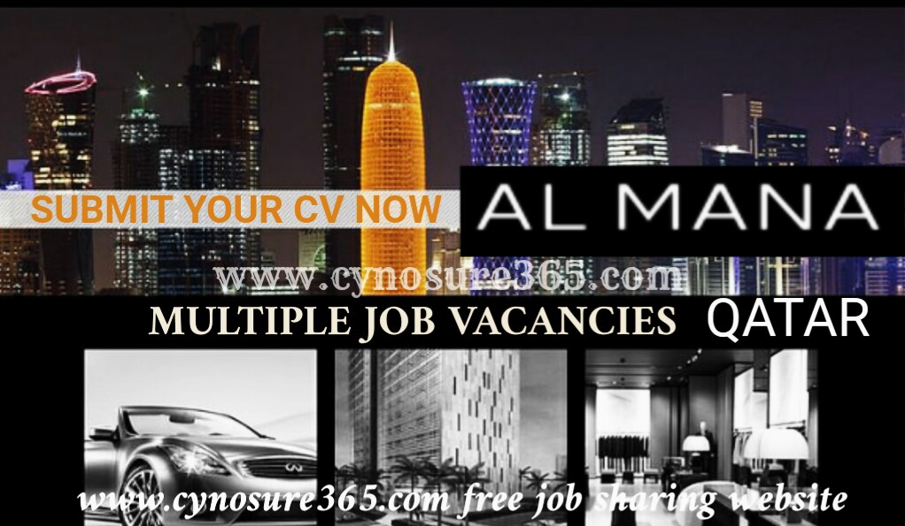 AL MANA QATAR JOB VACANCIES - CYNOSURE365
