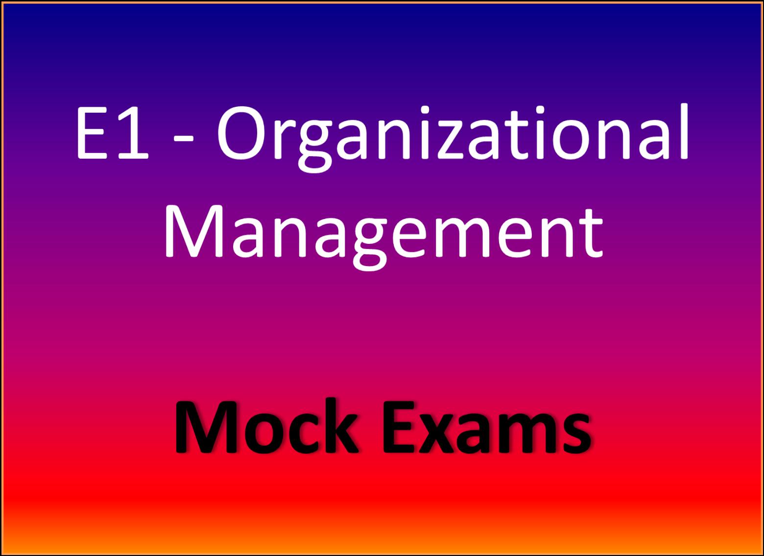 CIMA Mock Exams : E1 - Organizational Management mock exams