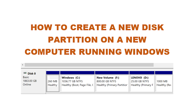 How To Create New Disk Partition On New Windows Computer or Laptop?