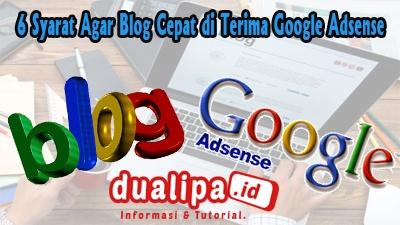 6 Syarat Agar Blog Cepat di Terima Google Adsense