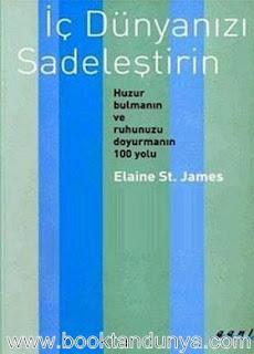 Elaine St. James - İç Dünyanızı Sadeleştirin