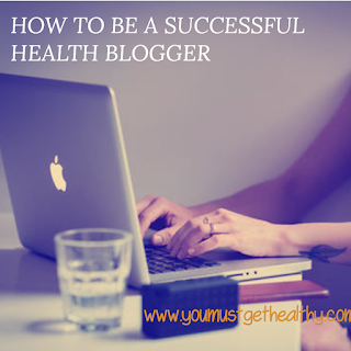 How to be a Successful health blogger