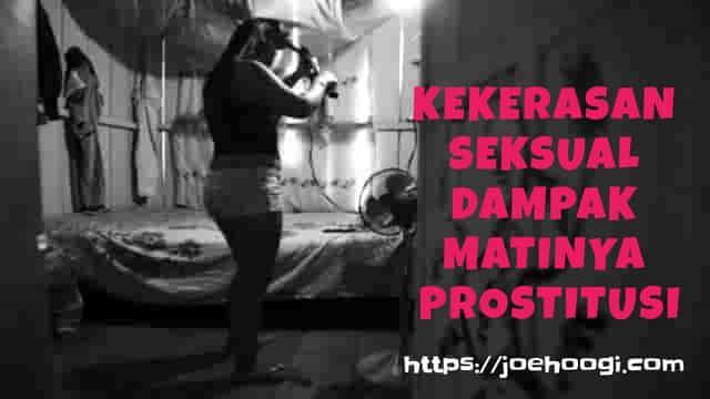 Kekerasan Seksual Dampak Matinya Prostitusi