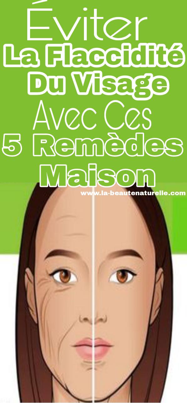 Éviter la flaccidité du visage avec ces 5 remèdes maison