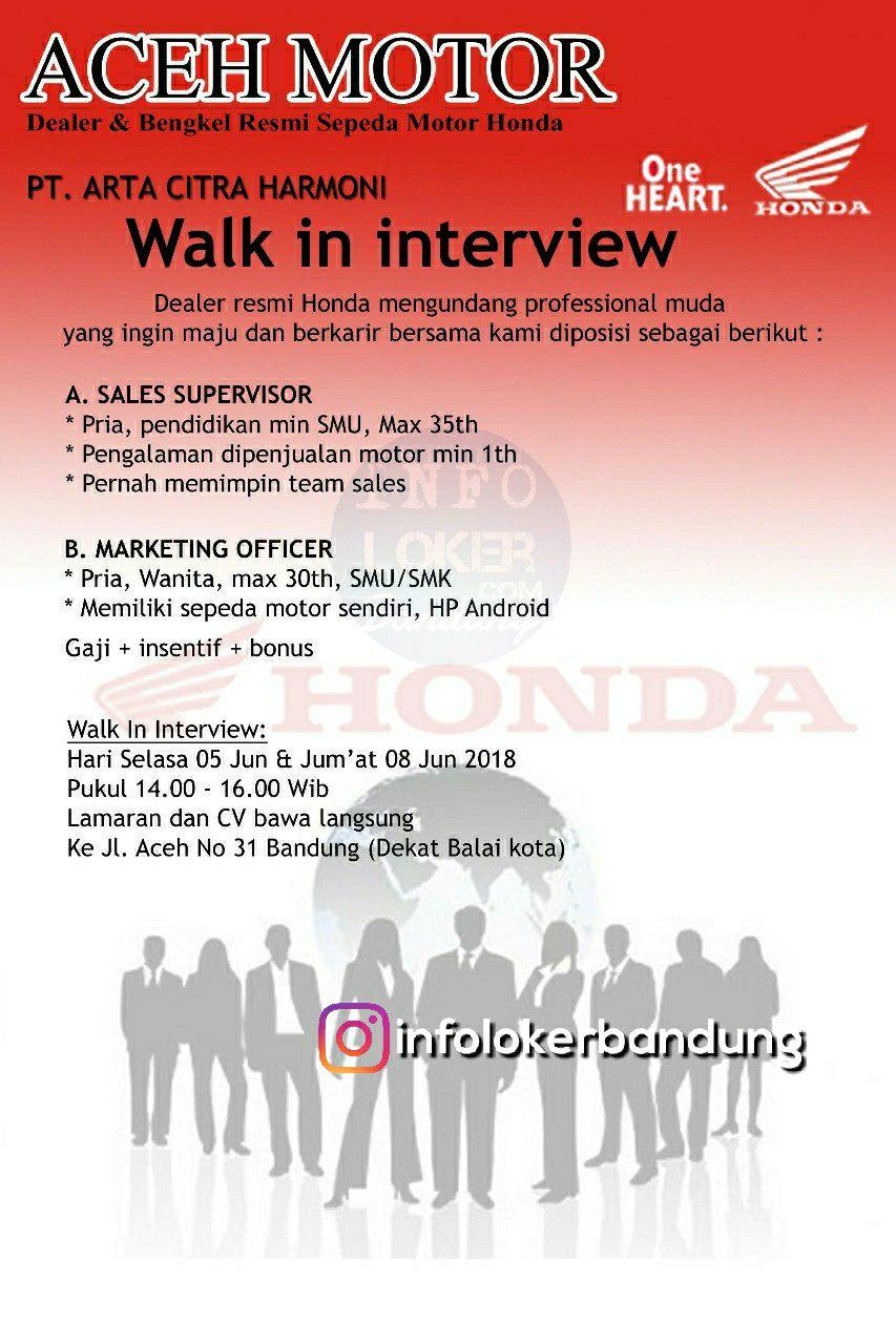 Walk In Interview PT. Arta Citra Harmoni ( Aceh Motor )  6 - 8 Juni 2018
