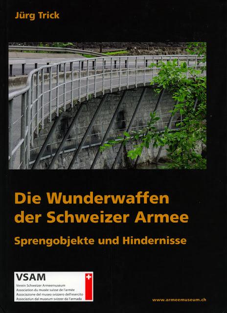 TRICK J. - Wunderwaffen der Schweizer Armee. Thun, Verein Schweizer Armeemuseum (VSAM), 2018 ; in-4, [t. I] 594, [t. II compléments] 192 pp.