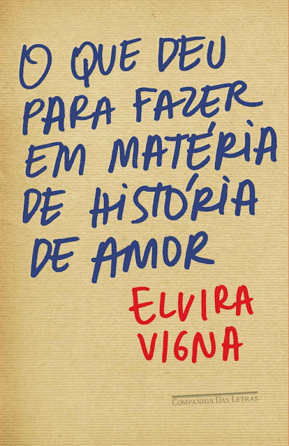O que deu para fazer em matéria de história de amor - Elvira Vigna