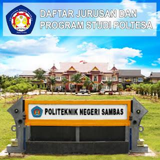 Daftar Jurusan POLTESA Politeknik Negeri Sambas dan Program Studinya