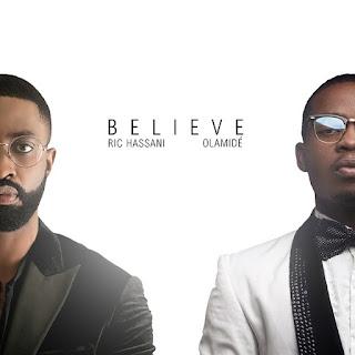 Ric Hassani Feat. Olamide – Believe (Remix)