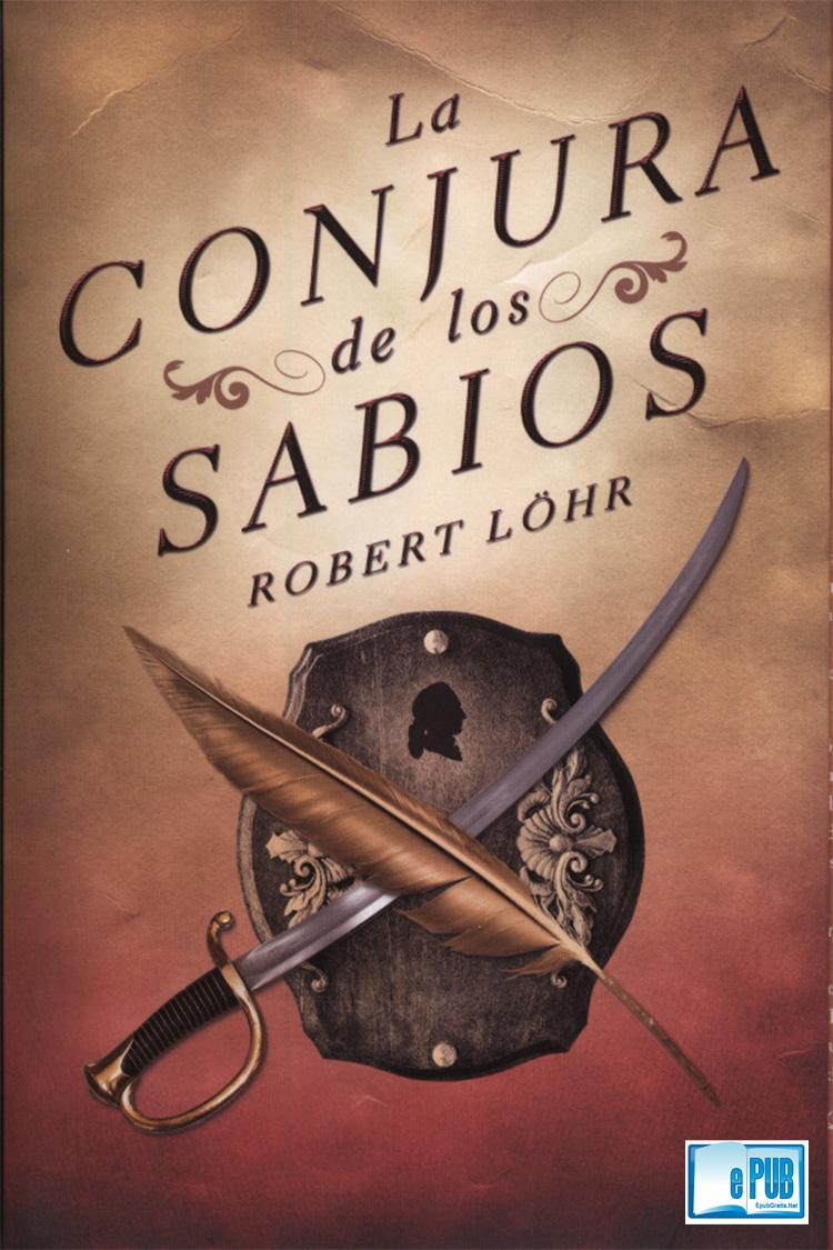 La conjura de los sabios – Robert Löhr