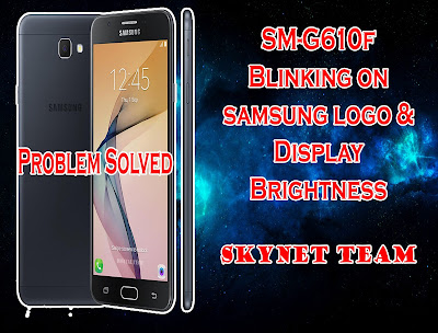 610F How to Solve Display Problem Blinking J7 Prime G610F Screen Flickering [PROBLEM SOLVED] Root