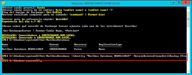 """Set-MailboxDatabase -Identity """"NOMBRE_BASE_DE_DATOS"""" -RetainDeletedItemsUntilBackup $True"""