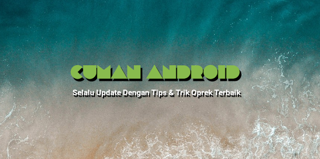 Telah Hadir : Aplikasi Cuman Android Reader, jadi Makin mudah Mendapatkan Akses Tips dan Trik Ngoprek Terbaru
