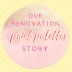 Our Renovation Story: The Paint Palette