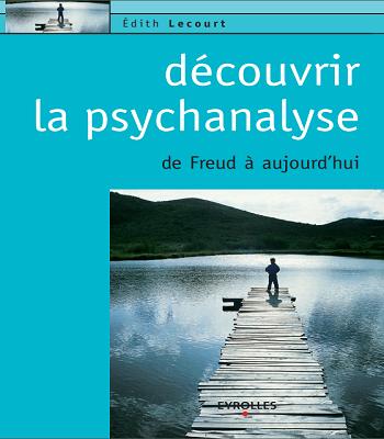 Découvrir la psychanalyse : de Freud à aujourdh'hui en PDF