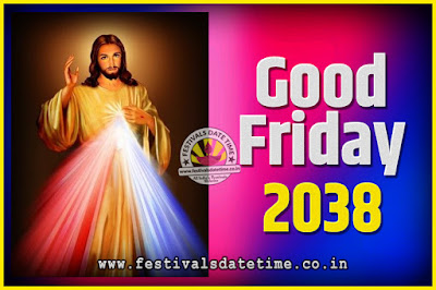 2038 Good Friday Festival Date and Time, 2038 Good Friday Calendar