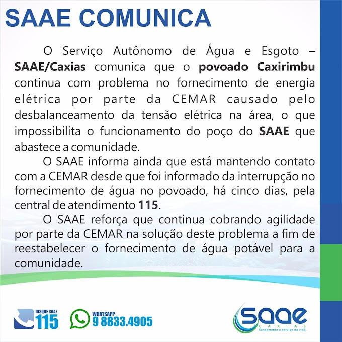 Abastecimento de água no povoado Caxirimbu tem sido prejudicado pela CEMAR, explica SAAE em nota