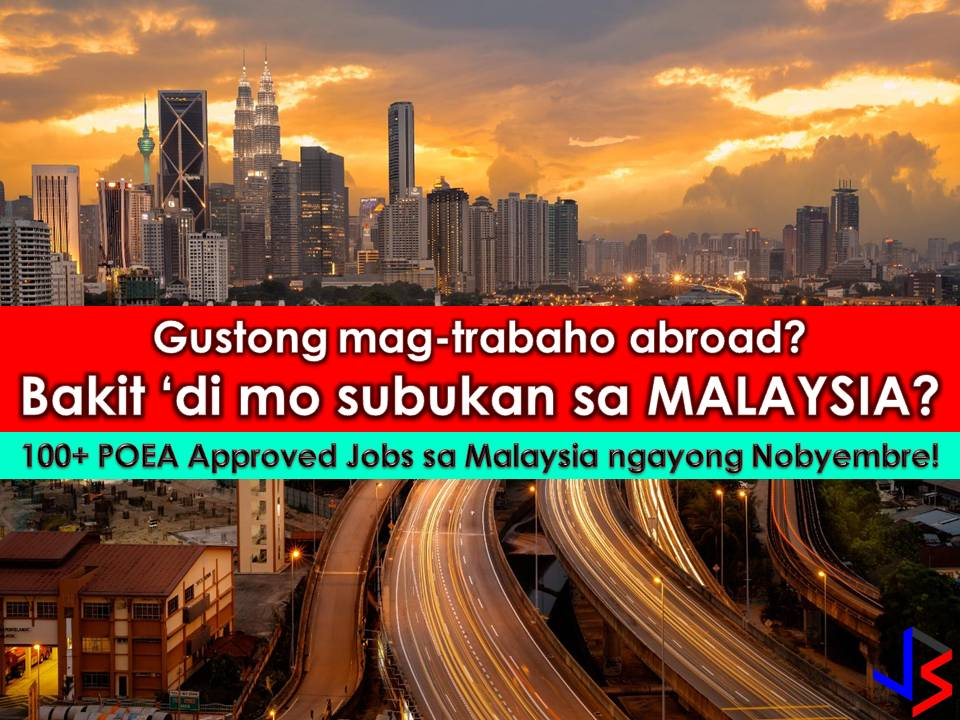 Do you want to work abroad but in a country, not too far from the Philippines? Why don't you try working in Malaysia?  Philippine Overseas Labor Office in Kuala Lumpur said that working opportunities are waiting for Filipino Workers in Malaysia. This is after the Malaysian government relaxes its limitation to foreign workers to meet the demand and resolve the shortage of workers in companies.  According to STAR Malaysia report, POLO in Kuala Lumpur said that export-oriented manufacturers may apply for 100 percent foreign workers jobs. This is low-level jobs base on governmental goals to maintain the competitiveness of Malaysia in the global supply chain.