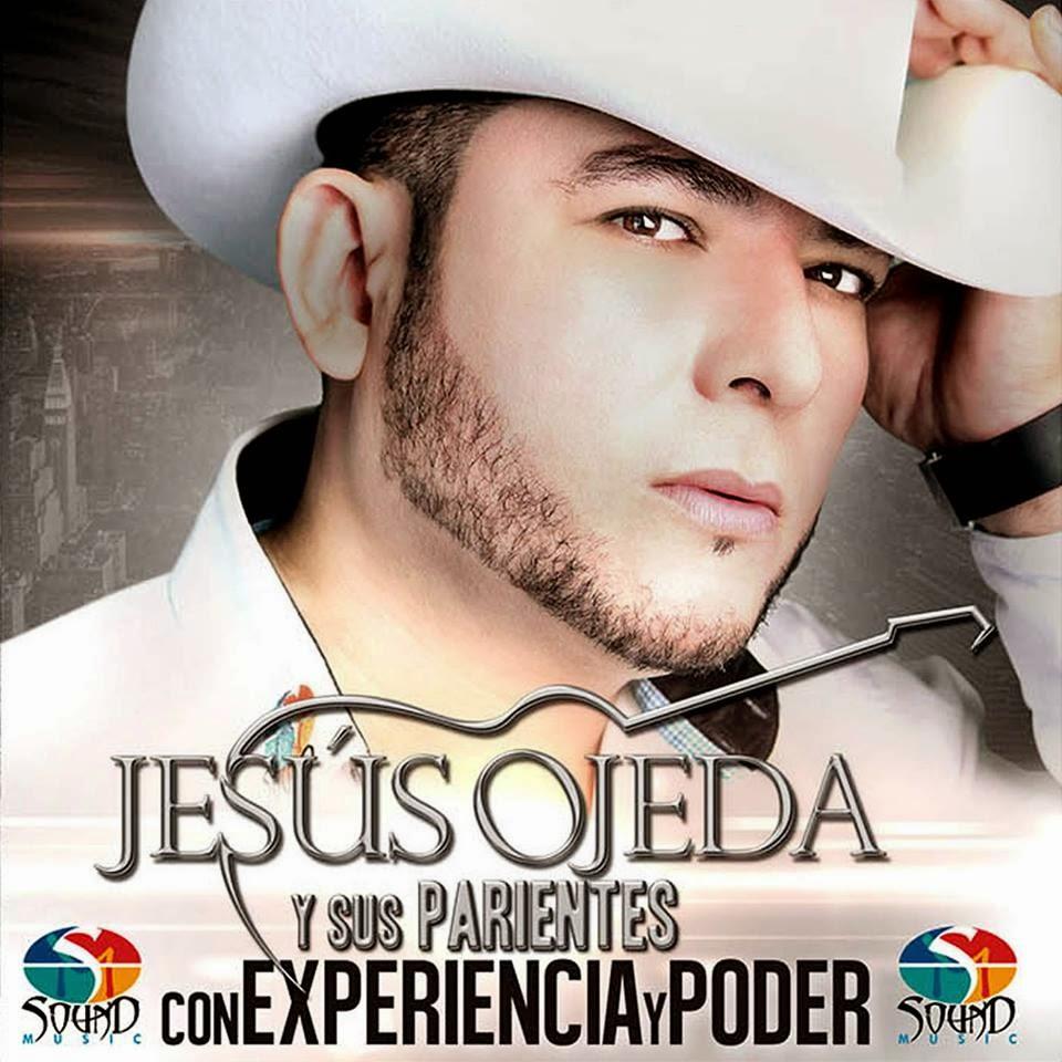 Jesus Ojeda Y Sus Parientes - Con Experencia Y Poder (Disco 2014)