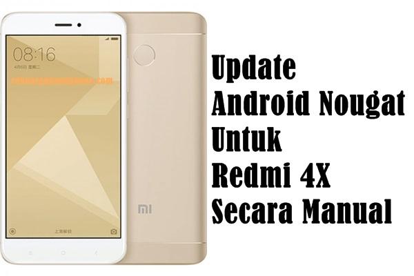 Update Android Nougat Untuk Redmi 4X Secara Manual