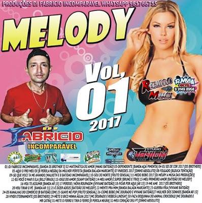 CD MELODY 2017 - DJ FABRICIO INCOMPARAVEL