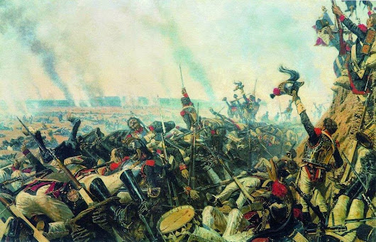 """Soldiers! Here is the battle that you have so much desired."" - The Battle of Borodino in 1812"