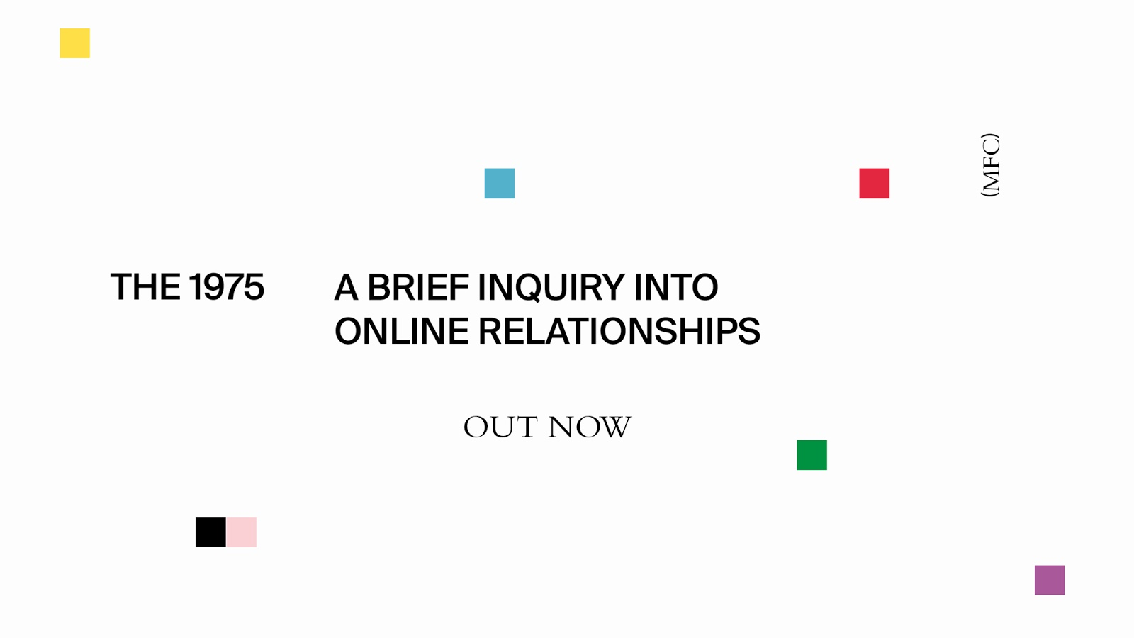 The 1975 – A Brief Inquiry Into online Relationships