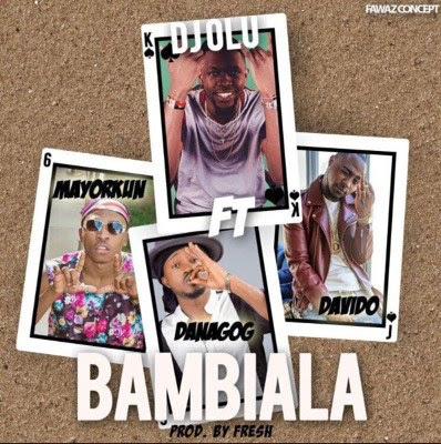 DJ Olu ft Davido, Mayorkun & Danagog – Bambiala