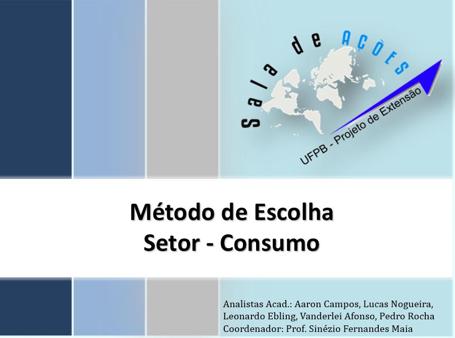 405705802a75f Metodologia de Escolha - Setor Consumo 2016 - Sala de Ações