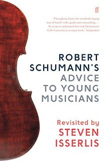 Robert Schumann's Advice to Young Musicians Revisited by Steven Isserlis