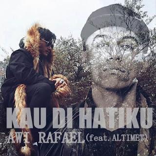 Awi Rafael - Kau Di Hatiku (feat. Altimet)