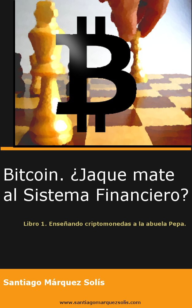 Bitcoin, jaque mate al sistema financiero